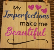 Imperfections make me Beautiful