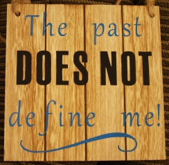 The Past Does Not Define Me