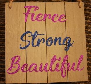 Fierce Strong Beautiful